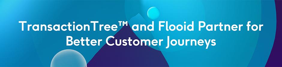 TransactionTree and Flooid Partner for Better Customer Journeys
